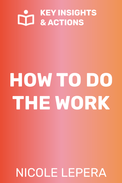 How to Do the Work: Recognize Your Patterns, Heal from Your Past, and Create Your Self