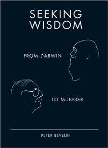 Seeking Wisdom: From Darwin To Munger