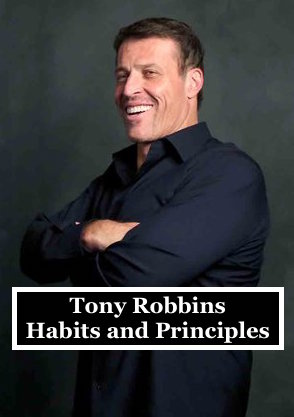 Tony Robbins - Habits and Principles