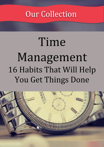 Time Management: 16 Habits That Will Help You Get Things Done