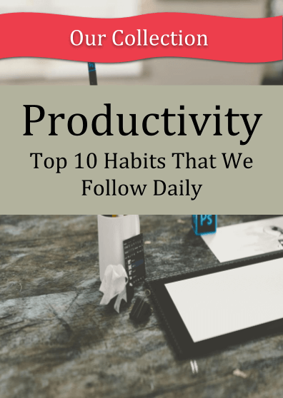 Productivity: Top 10 Habits That We Follow Daily