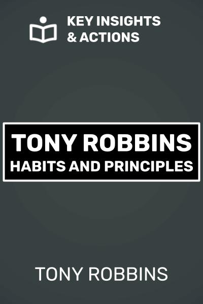 Tony Robbins - Habits and Principles